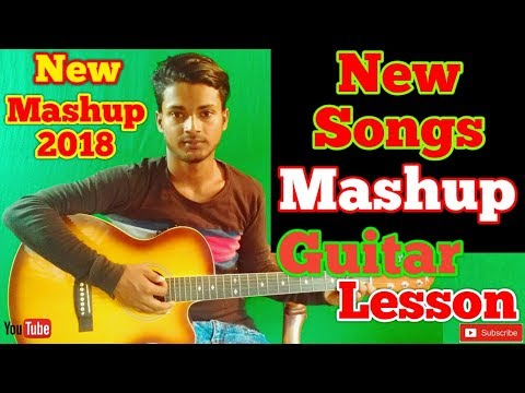 2018 New Songs Mashup-Easy Guitar Chords/Lessons/Tutorial/Guitar Cover..By-Merajul