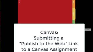 "Canvas Assignment: Submit Your ""Publish to the Web"" Link as an Assignment or In a Canvas Discussion."