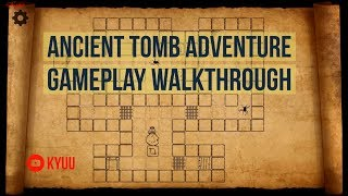 KYUU - Ancient Tomb Adventure - Labyrinth Puzzle & Riddle [Dragon Dust Games] - Gameplay Walkthrough