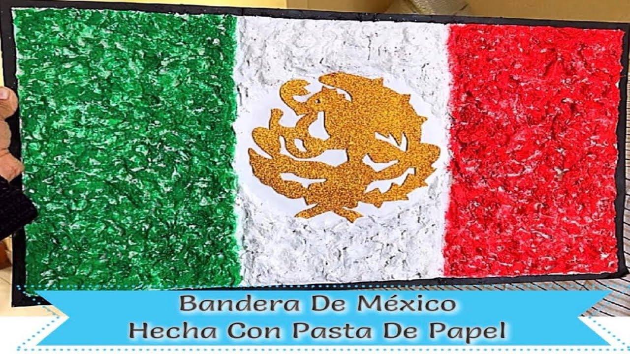 Bandera De México Hecha Con Pasta De Papel Youtube