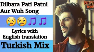 (English lyrics)-Dilbara  song lyrics with English translation| Pati Patni Aur Woh |