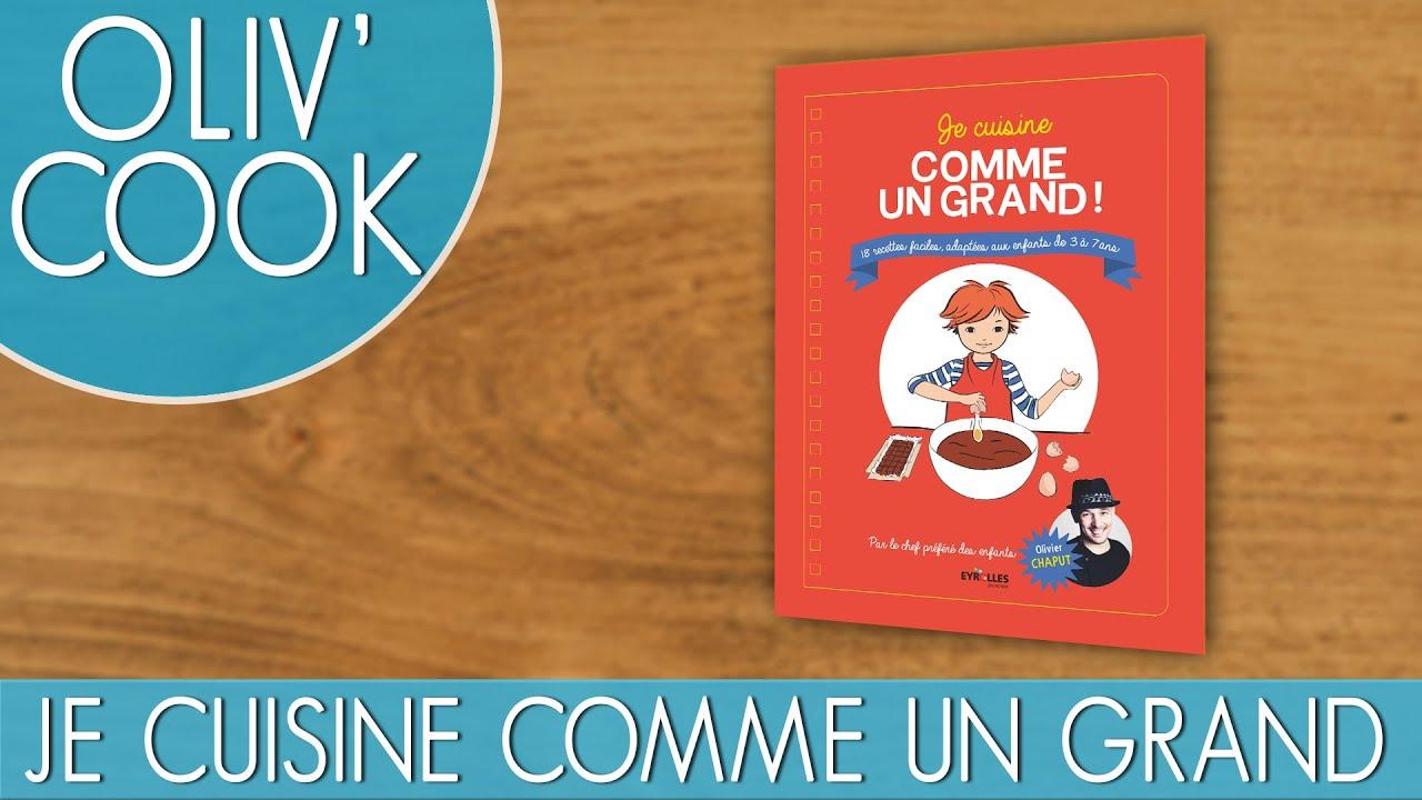 d couvrez mon nouveau livre pour enfants je cuisine comme un grand youtube