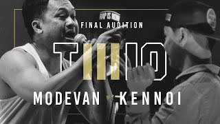 TWIO3 : #6 MODEVAN vs KENNOI (FINAL AUDITION) | RAP IS NOW