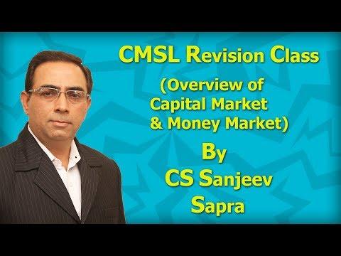 CMSL Revision Class (Overview of Capital Market & Money Market) By CS Sanjeev Sapra