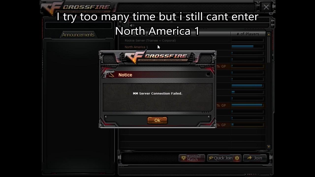 Crossfire North America 2 0 I Can T Enter North America 1 Youtube