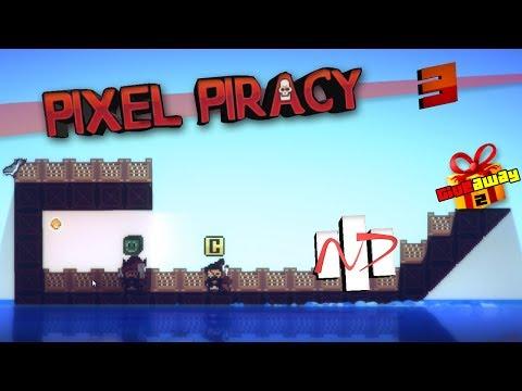 Pixel Piracy [N7] حراق يروِّق:《3》ثم طارت - هدية ثانية؟