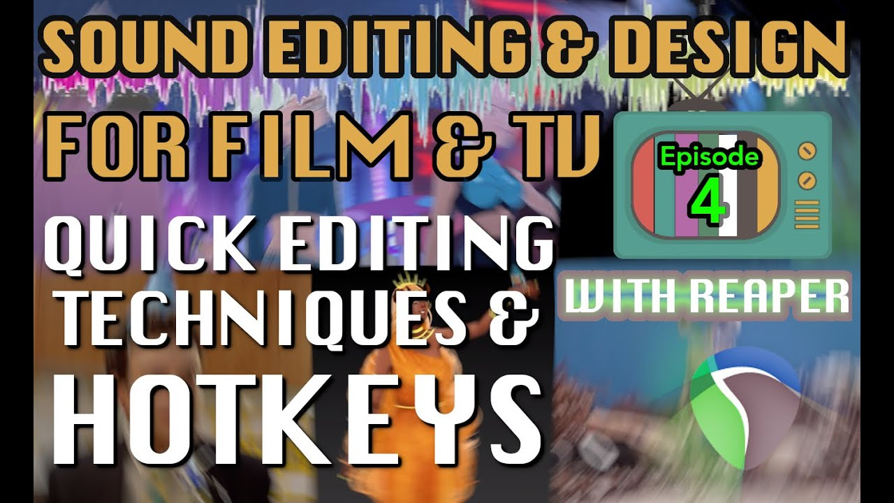 Sound Editing For Visual Media Ep04: Fundamentals of Editing Audio
