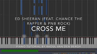 Ed Sheeran - Cross Me (feat. Chance The Rapper & PnB Rock) [Piano Tutorial + Sheets]