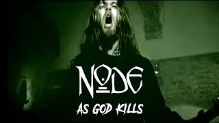 NODE - As God Kills [official video]