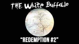 """THE WHITE BUFFALO - """"Redemption #2"""" (Official Audio)"""