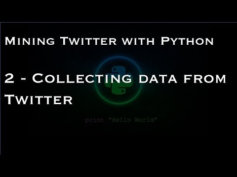 Mining Twitter with Python : 2 - Collecting data from Twitter