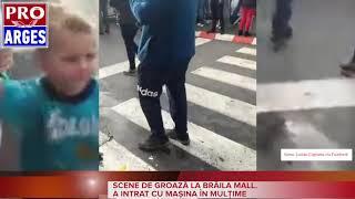 SCENE DE GROAZĂ LA BRĂILA MALL. A INTRAT CU MAȘINA ÎN MULȚIME