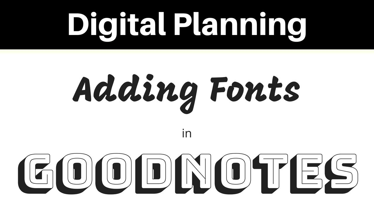 Adding Different Fonts to Your Digital Planner in GoodNotes