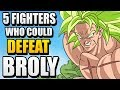 5 Fighters Who Could Defeat Broly