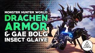 Monster Hunter World | Behemoth 'Drachen' Armor & Gae Bolg Insect Glaive in Depth