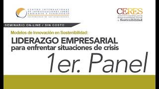 1Panel: Modelos de Innovación en Sostenibilidad / Liderazgo empresarial para enfrentar crisis.