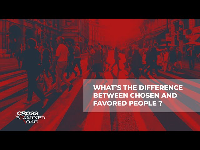 What's the difference between chosen and favored people?