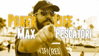 Max Pescatori - POKER LIFE - Italian Poker Player