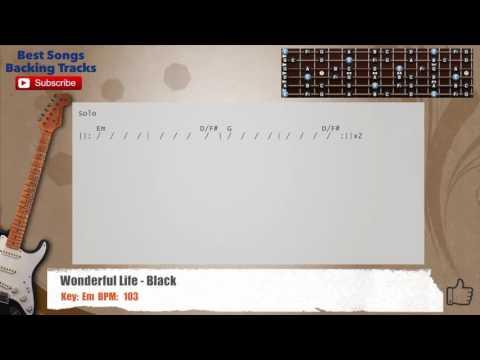 Wonderful Life - Black Guitar Backing Track with chords and lyrics