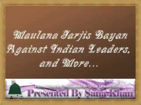Moulana Jarjis Bayan Against Indian Leaders & More :: Must Listen Full ::