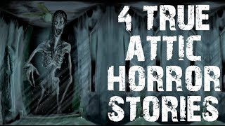 4 TRUE Dark & Terrifying Attic Horror Stories To Fuel Your Nightmares!| (Scary Stories)