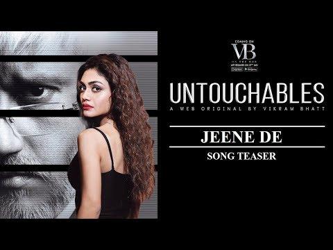 Untouchables   Jeene De (Song Teaser)   A Web Original By Vikram Bhatt
