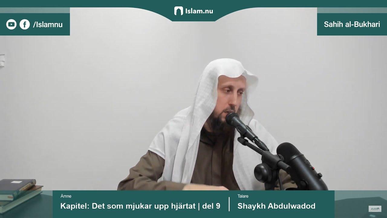 Sahih al-Bukhari | Kapitlet: Det som mjukar upp hjärtat | del 9