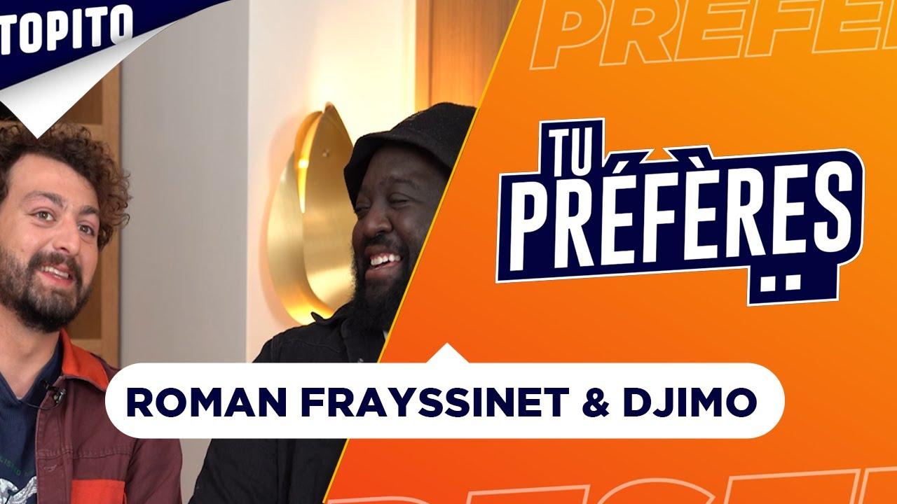 "Roman Frayssinet & Djimo   ""Tu Préfères..."""