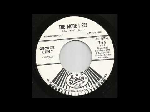 George Kent - The More I See