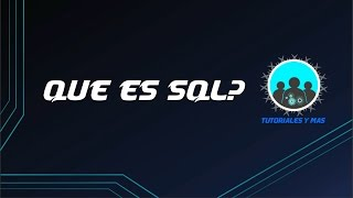 ¿Qué es SQL? en 5 MINUTOS | STRUCTURED QUERY LANGUAGE