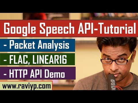 Google Speech Recognition HTTP API - Tutorial With Live Demo .. !