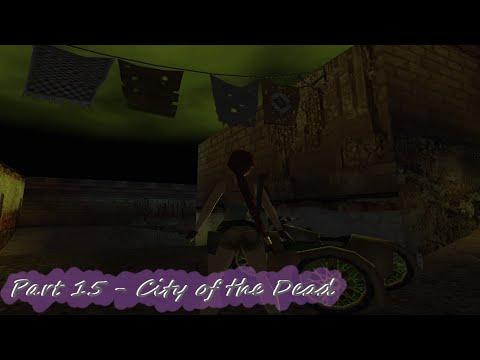Tomb Raider IV: The Last Revelation - Lvl 21: City of the Dead |