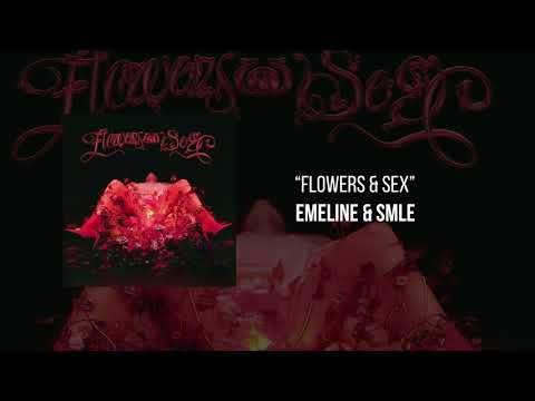 EMELINE & SMLE - flowers & sex (Official Audio)