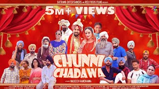 CHUNNI CHADAWA || NEW FULL PUNJABI MOVIE 2021 || WEDDING COMEDY || MALKEET RAUNI || GURPREET BHANGU