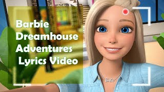 Barbie Dreamhouse Adventures Theme Song Lyrics Video