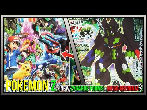 Pokemon Z Confirmed? + NEW Zygarde Forms + Mega Greninja or Cosplay Greninja?