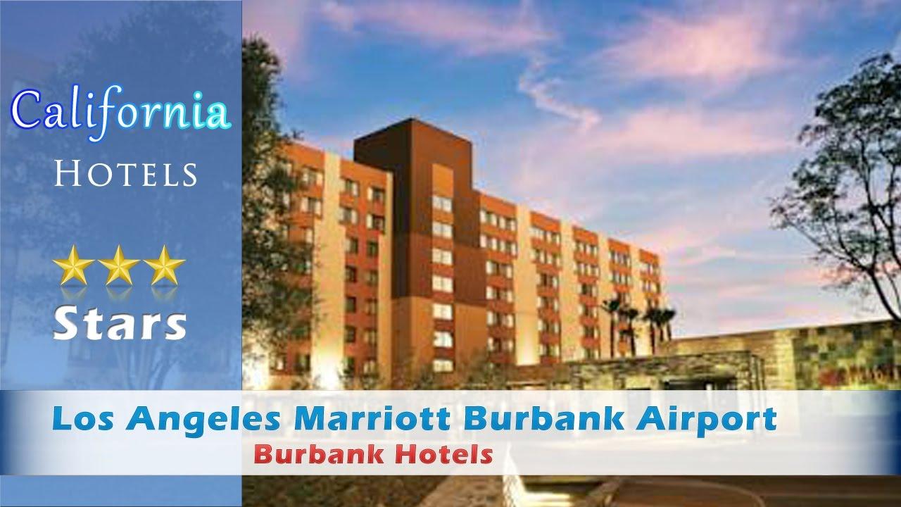 Los Angeles Marriott Burbank Airport Hotels California