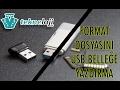 USB Flash Belleğe Format Dosyası Yazdırma