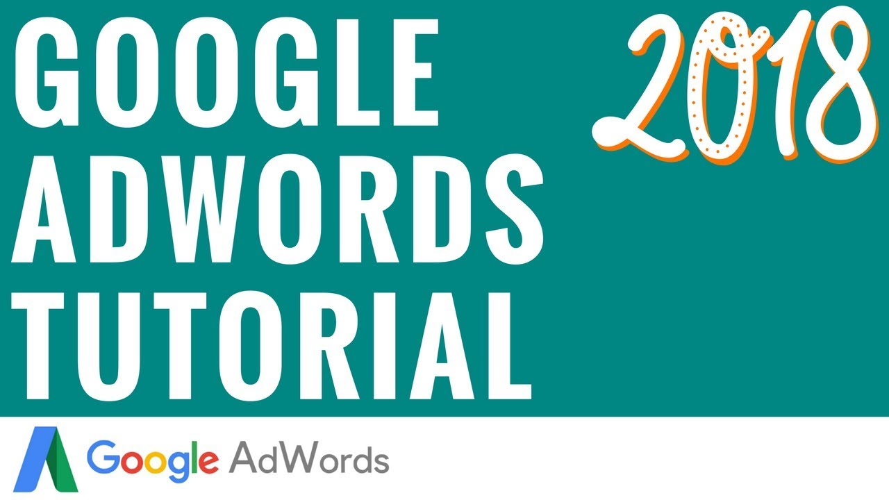 Step-By-Step Google AdWords Tutorial For Beginners