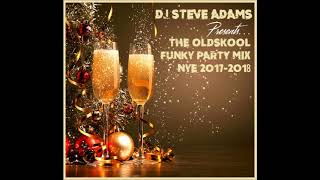 The Oldskool Funky Party Mix (NYE 2017 - 2018) 2017 Video