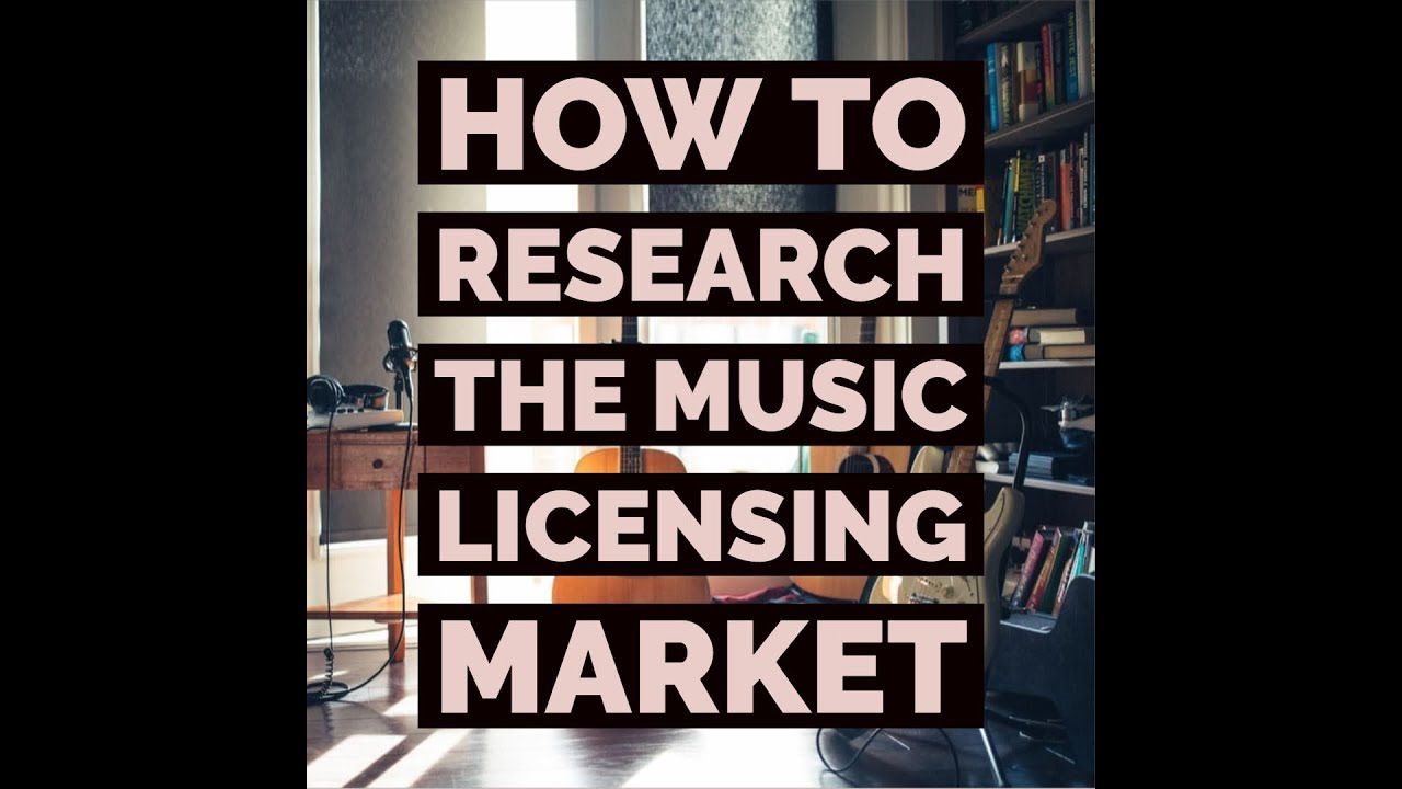 How To Research The Music Licensing Market