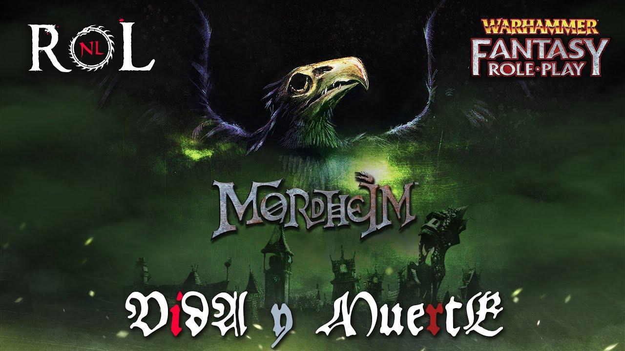 Warhammer RPG: Mordheim. Vida y Muerte (II)