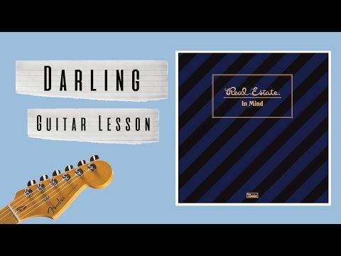Darling- Real Estate Guitar Lesson