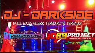 Download lagu DJ DARK-SIDE by DJ RISKI IRFAN NANDA 69 PROJECT ft 3D CHANEL.