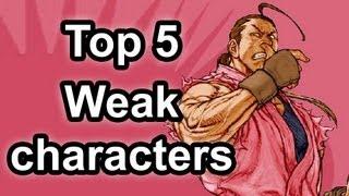 Top 5 - Weak characters