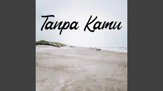 Download Lagu Tanpa Kamu mp3