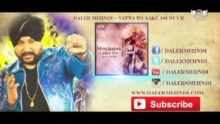 Vatna to Aake Asi Duur - Full Song | Mojaan Laen Do | Daler Mehndi | DRecords(Year of Release : 2002 Singer: Daler Mehndi Music: Daler Mehndi Lyrics: Daler Mehndi Album: Mojaan Laen Do Label: DRecords Download Full Song Audio ..., 2015-07-22T07:38:06.000Z)