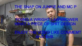 THE SNAP ON JUNKIE AND MC P FIXING A WRIGHT LAWNMOWER