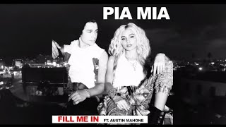 Смотреть клип Pia Mia Feat. Austin Mahone - Fill Me In