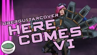 Repeat youtube video Here Comes Vi (UberGuitarCover) - The Yordles
